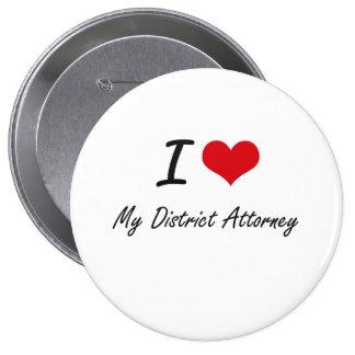 I Love My District Attorney 10 Cm Round Badge