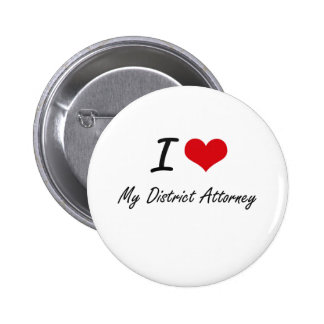 I Love My District Attorney 6 Cm Round Badge