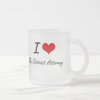I Love My District Attorney Frosted Glass Mug