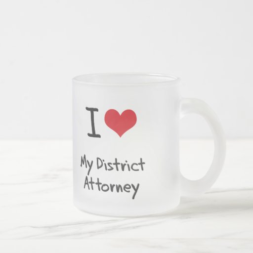 I Love My District Attorney Mug
