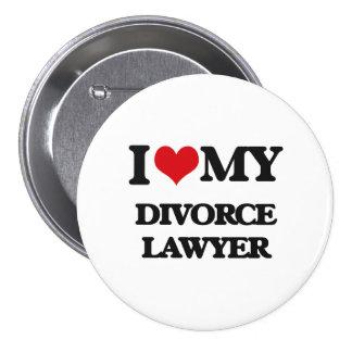 I love my Divorce Lawyer 7.5 Cm Round Badge