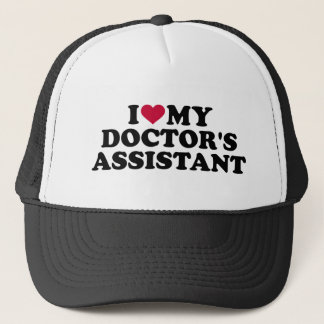 I love my doctor's assistant trucker hat