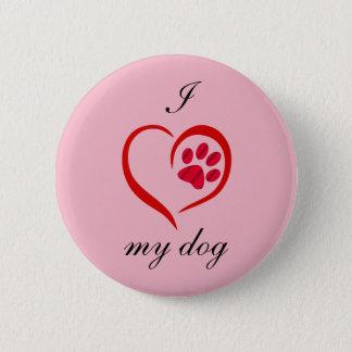 I Love My Dog 6 Cm Round Badge