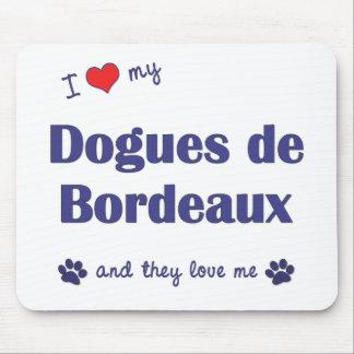 I Love My Dogues de Bordeaux (Multiple Dogs) Mouse Pad