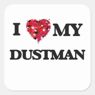 I love my Dustman Square Sticker
