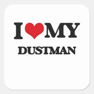 I love my Dustman Stickers