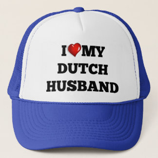 I love my Dutch Husband Trucker Hat