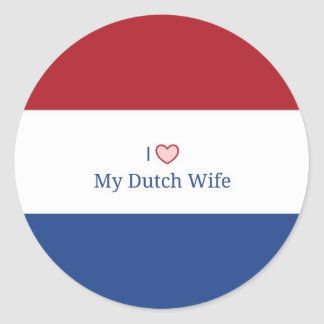 I Love My Dutch Wife - Flag of Netherlands Classic Round Sticker