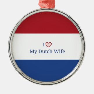 I Love My Dutch Wife - Flag of Netherlands Metal Ornament