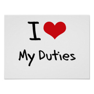I Love My Duties Poster