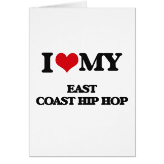 I Love My EAST COAST HIP HOP Cards