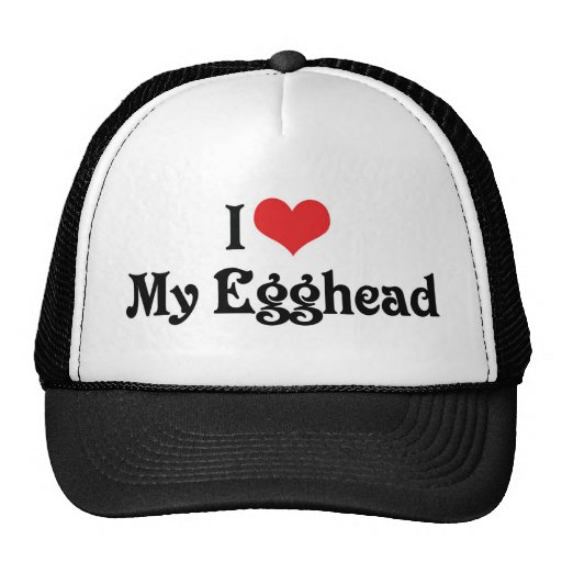 I Love My Egghead Hats