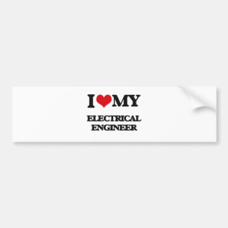 I love my Electrical Engineer Bumper Stickers