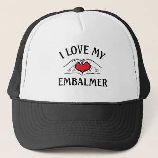 I love my Embalmer Trucker Hat