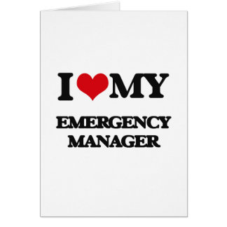 I love my Emergency Manager Greeting Card