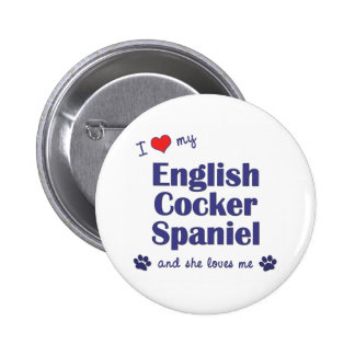 I Love My English Cocker Spaniel Female Dog Pinback Button