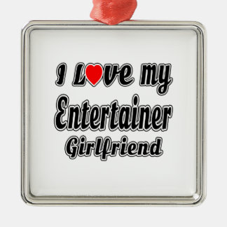 I Love My Entertainer Girlfriend Silver-Colored Square Decoration
