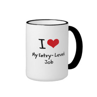 I love My Entry-Level Job Mugs
