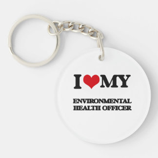 I love my Environmental Health Officer Acrylic Keychains