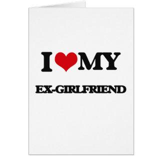 I love my Ex-Girlfriend Card