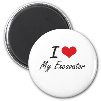 I love My Excavator 6 Cm Round Magnet