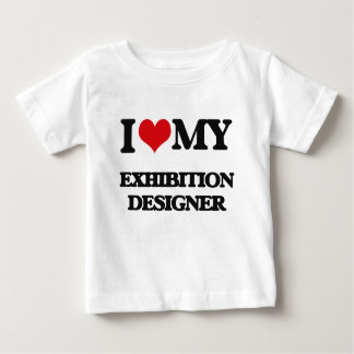 I love my Exhibition Designer Tee Shirts