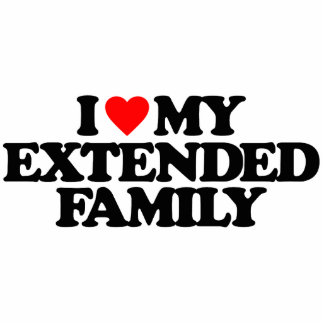 I LOVE MY EXTENDED FAMILY CUT OUT