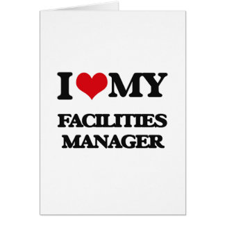 I love my Facilities Manager Greeting Card