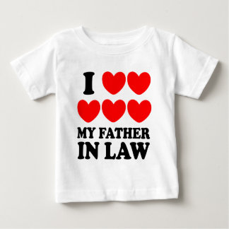 I Love My Father In Law Baby T-Shirt