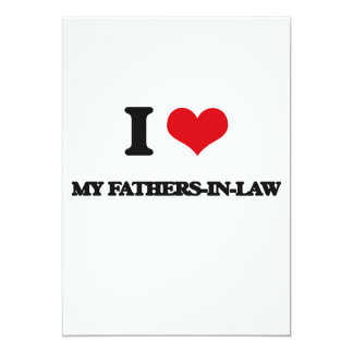 """I Love My Fathers-In-Law 5"""" X 7"""" Invitation Card"""