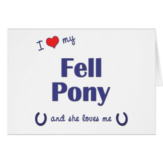 I Love My Fell Pony (Female Pony) Greeting Card