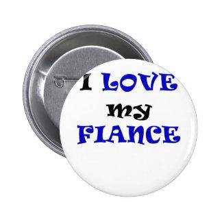 I Love my Fiance Pinback Buttons