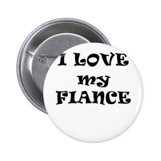 I Love my Fiance Pins