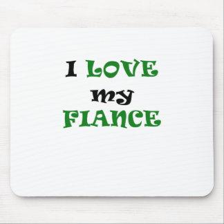 I Love my Fiance Mouse Pad