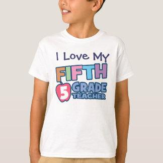 I Love My Fifth Grade Teacher Kids T-Shirt