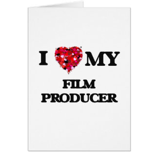 I love my Film Producer Greeting Card