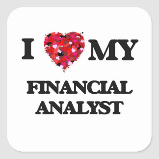 I love my Financial Analyst Square Sticker