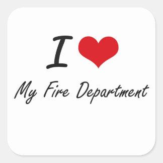 I Love My Fire Department Square Sticker