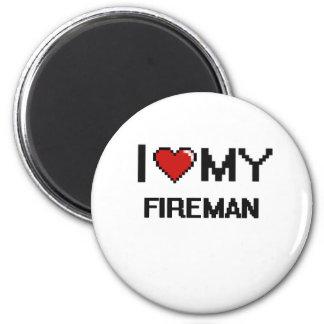 I love my Fireman 6 Cm Round Magnet