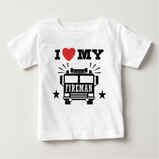 I Love My Fireman Baby T-Shirt