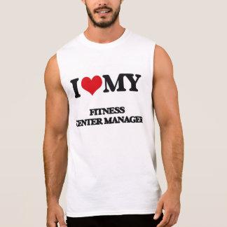 I love my Fitness Center Manager Sleeveless Tee