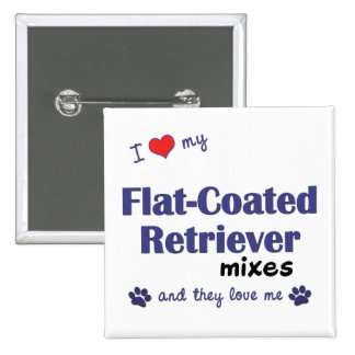 I Love My Flat-Coated Retriever Mixes (Multi Dogs) Button