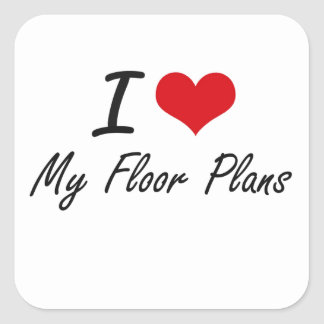 I Love My Floor Plans Square Sticker