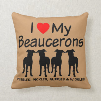 I Love My Four Beauceron Dogs Throw Pillow