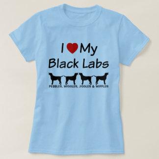 I Love My FOUR Black Labs T-Shirt