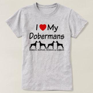 I Love My FOUR Doberman Pinscher Dogs T-Shirt