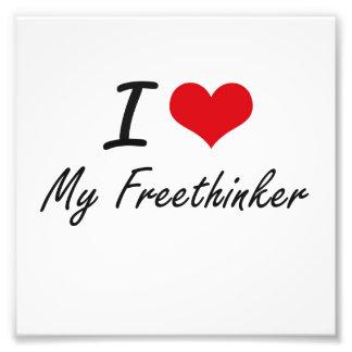 I Love My Freethinker Photographic Print