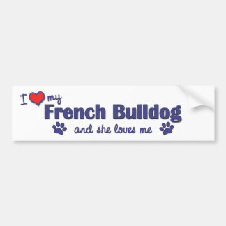 I Love My French Bulldog (Female Dog) Bumper Sticker