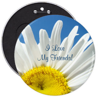 I Love My Friends buttons Daisy Flowers Floral