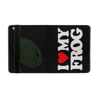I LOVE MY FROG iPad FOLIO CASES